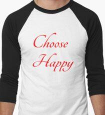 CHOOSE HAPPY Men's Baseball ¾ T-Shirt