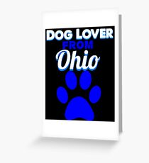 Dog lover from ohio Greeting Card