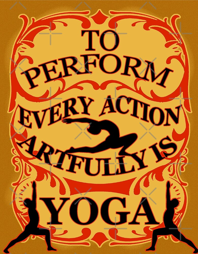 Yoga : To perform every action artfully is YOGA by ramanandr