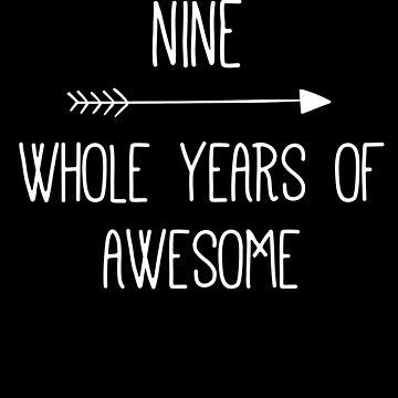 Birthday 9 Whole Years Of Awesome by with-care