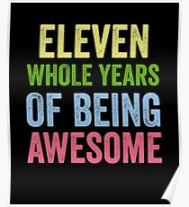 Birthday 11 Years Of Being Awesome Poster