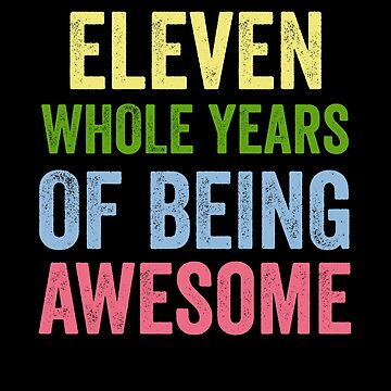 Birthday 11 Years Of Being Awesome by with-care
