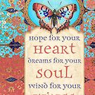 Hope for Your Heart, Dreams for Your Soul... by AngiandSilas