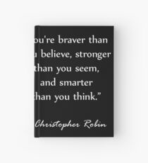 Pooh Quotes - You are braver than you believe, stronger than... Hardcover Journal