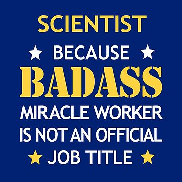 Scientist Badass Birthday Funny Christmas Cool Gift by smily-tees