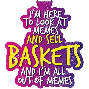 Basket Vendor and Memes by BlueRockDesigns