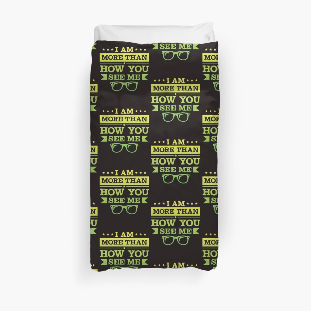 I Am More Than How You See Me Duvet Cover