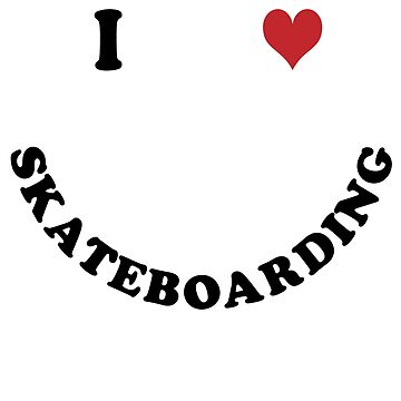 I love skateboarding by Vectorqueen