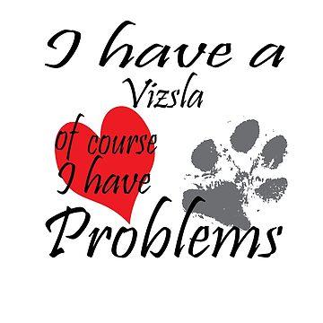 I have a Vizsla of course I have problems by handcraftline