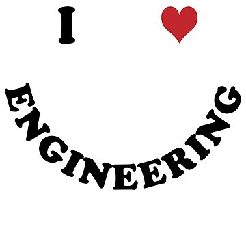 I love engineering by Vectorqueen