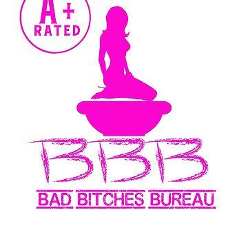 Bad Bitches Bureau, A+ Rated by JbandFKllc