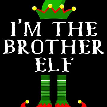 Im The Brother Elf T Shirt Matching Family Christmas Matching Elf Christmas group green pjs costume pajamas for siblings, parents, friends, adults funny Xmas quote elf hat & shoes by bulletfast
