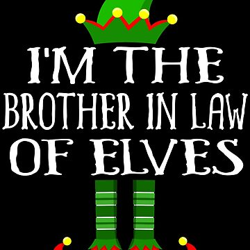 Im The Brother In Law of Elves Shirt Family Matching Elf Outfits PJ Matching Elf Christmas group green pjs costume pajamas for siblings, parents, friends funny Xmas quote hat shoes by bulletfast