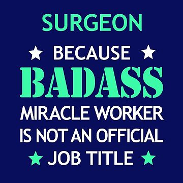 Surgeon Badass Birthday Funny Christmas Cool Gift by smily-tees