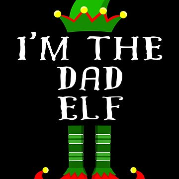 Im The Dad Elf T Shirt Matching Family Christmas Matching Elf Christmas group green pjs costume pajamas for siblings, parents, friends, adults funny Xmas quote elf hat & shoes by bulletfast