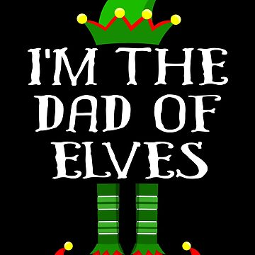 Im The Dad of Elves Shirt Family Matching Elf Outfits PJ Matching Elf Christmas group green pjs costume pajamas for siblings, parents, friends funny Xmas quote hat shoes by bulletfast