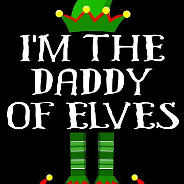 Im The Daddy of Elves Shirt Family Matching Elf Outfits PJ Matching Elf Christmas group green pjs costume pajamas for siblings, parents, friends funny Xmas quote hat shoes by bulletfast