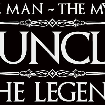 Funcle T Shirt for Men - The Man The Myth The Legend Fun Uncle by merkraht