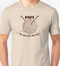Knit or get off the pot Unisex T-Shirt