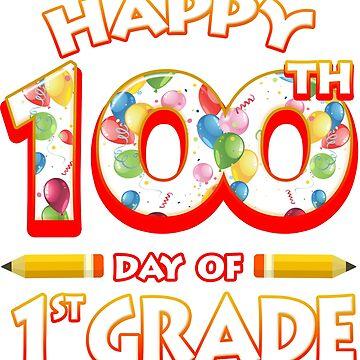 Happy 100 Days Of 1st Grade Teacher Classroom School Party by magiktees