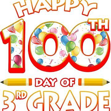 Happy 100 Days Of 3rd Grade Teacher Classroom School Party by magiktees