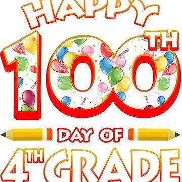 Happy 100 Days Of 4th Grade Teacher Classroom School Party by magiktees