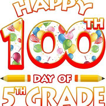 Happy 100 Days Of 5th Grade Teacher Classroom School Party by magiktees