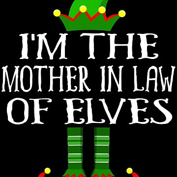 Im The Mother In Law of Elves Shirt Family Matching Elf Outfits PJ Matching Elf Christmas group green pjs costume pajamas for siblings, parents, friends, adults funny Xmas quote hat shoes by bulletfast