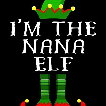 Im The Nana Elf T Shirt Matching Family Christmas Matching Elf Christmas group green pjs costume pajamas for siblings, parents, friends, adults funny Xmas quote elf hat & shoes by bulletfast