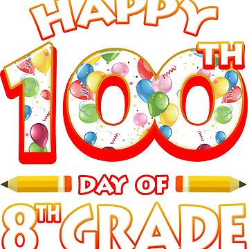 Happy 100 Days Of 8th Grade Teacher Classroom School Party by magiktees