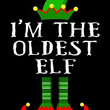 Im The Oldest Elf T Shirt Matching Family Christmas Matching Elf Christmas group green pjs costume pajamas for siblings, parents, friends, adults funny Xmas quote elf hat & shoes by bulletfast