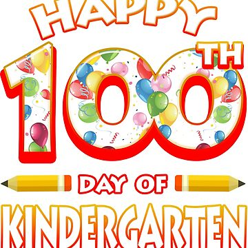 Happy 100 Days Of Kindergarten Grade Teacher Classroom School Party by magiktees