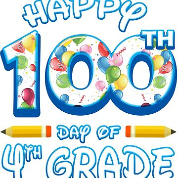 Happy 100 Days Of 4th Grade Teacher Classroom School Party by magiktees
