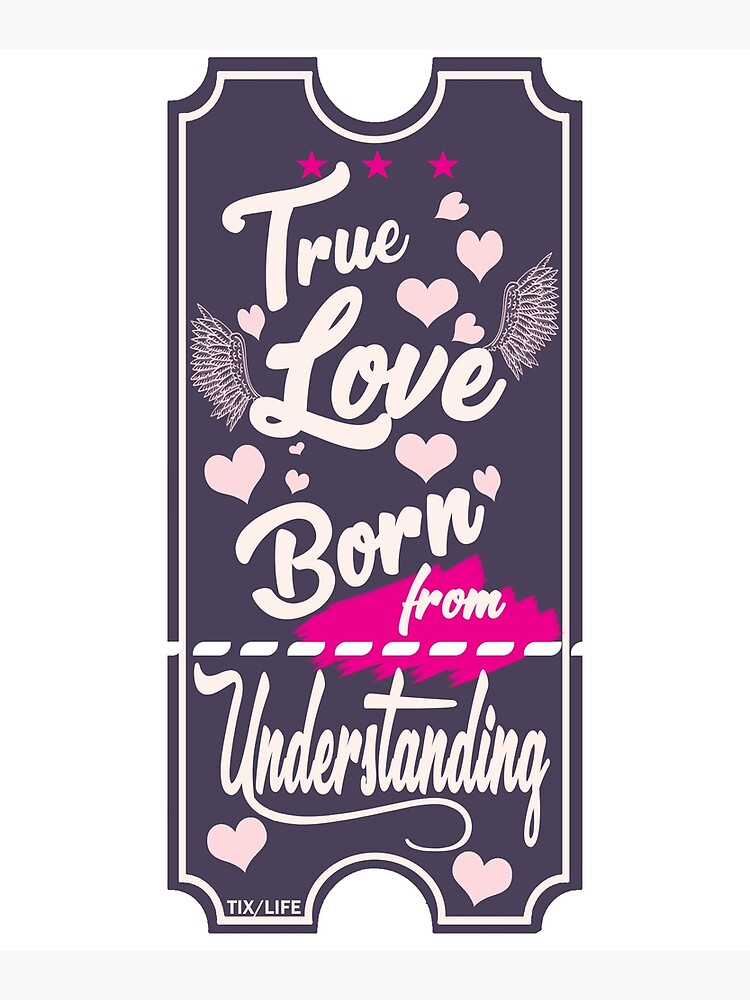 True love born form understanding love quotes novelty gifts   Poster