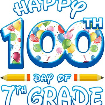 Happy 100 Days Of 7th Grade Teacher Classroom School Party by magiktees