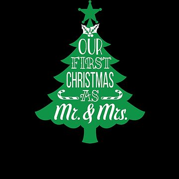 Our First Christmas As Mr. & And Mrs. Marriage Gift Married Xmas Mr And Mrs by Pointee