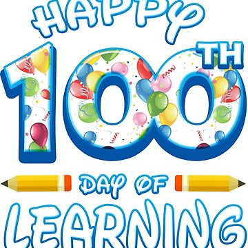 Happy 100 Days Of Learning Grade Teacher Classroom School Party by magiktees