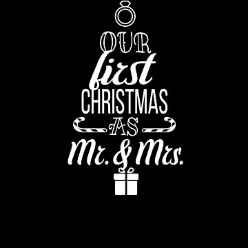Our First Christmas As Mr. & And Mrs. Marriage Married Xmas Mr And Mrs by Pointee