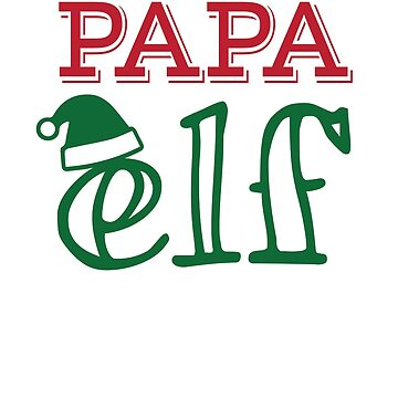 Papa Elf Funny Christmas Father Elf Papa Elf by Pointee