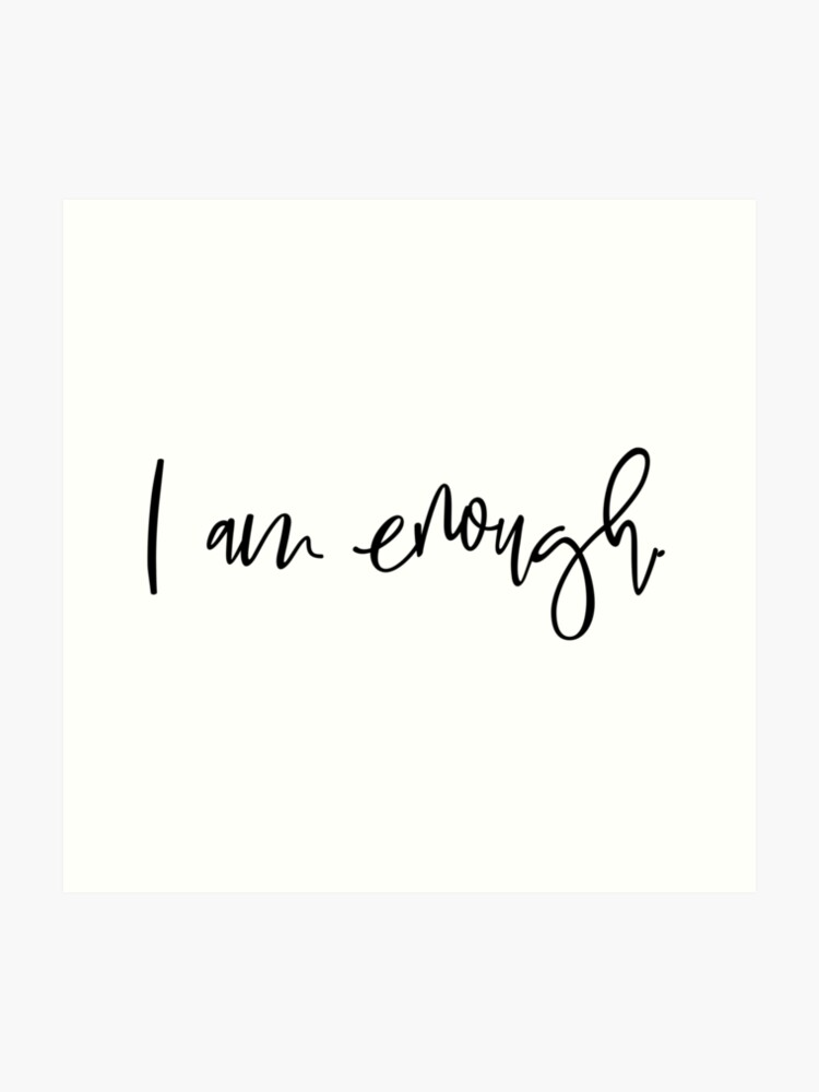I Am Enough Self Love Mantra | Art Print