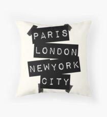 PARIS LONDON NEW YORK CITY Throw Pillow