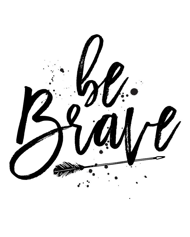 «Sé valiente.» de TheLoveShop