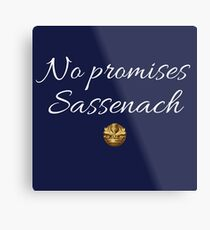 No Promises Sassenach Metal Print
