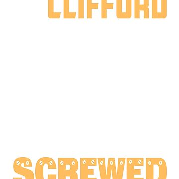 If Clifford Can't Fix it We're All Screwed Old LOrange by grouppixel