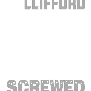 If Clifford Can't Fix it We're All Screwed Old Grey by grouppixel