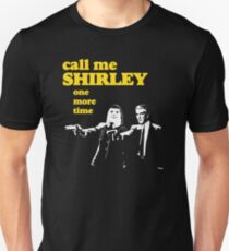 Call me Shirley T-Shirt