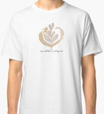 Coffee Art Calling Classic T-Shirt