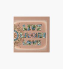 Live, Laugh, Love - Words to Live By Art Board Print