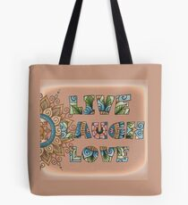 Live, Laugh, Love - Words to Live By Tote Bag