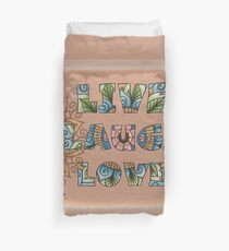 Live, Laugh, Love - Words to Live By Duvet Cover